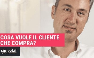 Cosa vuole il cliente che compra?