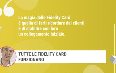 Tutte le Fidelity Card funzionano