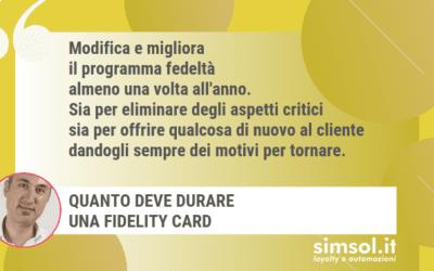 Quanto deve durare una Fidelity Card